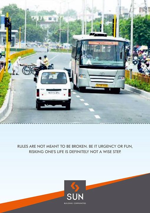 Follow traffic rules to live a safe life. Drive responsibly.