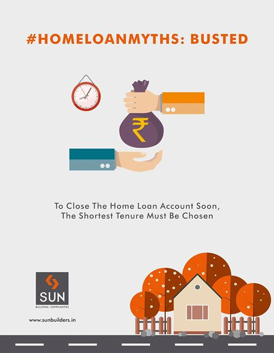 #HomeLoanMyths:Busted To close the loan account rapidly, paying it off in short tenure is a myth. This may raise your EMI, which sometimes becomes difficult to pay & also you won't be able to make any other major investments.