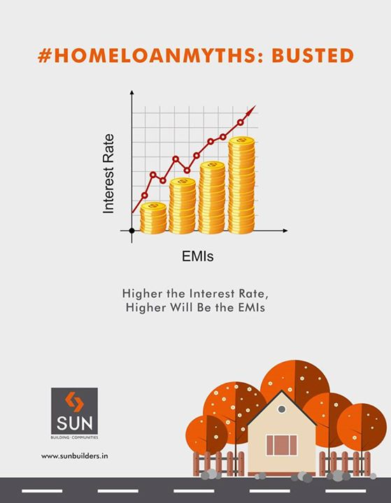 #HomeLoanMyths: Busted The general notion that higher interest rates will lead to higher EMIs is a myth. If the interest rates are increased by the government, then the banks also increase the tenure of the home loan to lessen the burden of the borrowers.