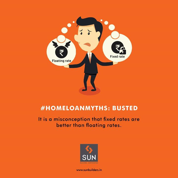 #HomeLoanMyths: Busted The belief that fixed rates are better is a myth. Both fixed rates & floating rates are beneficial. But that depends on the prevailing market scenario.
