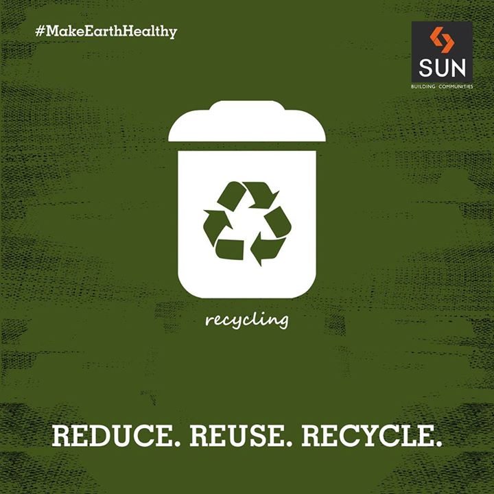 #MakeEarthHealthy Use resources optimally. Reduce wastage, encourage reuse and recycle whenever possible.