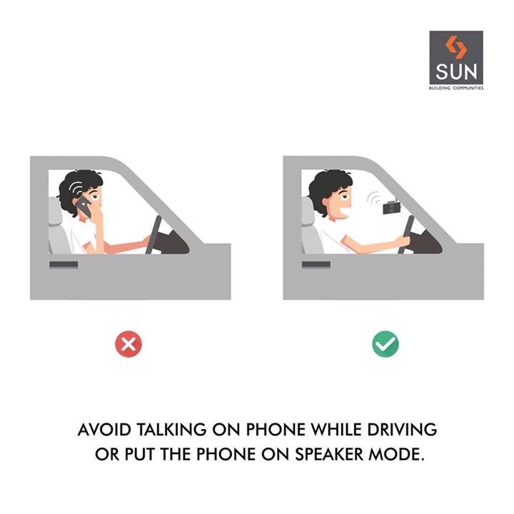 Put your life on safe-mode by avoiding talking on cellphone while driving.
