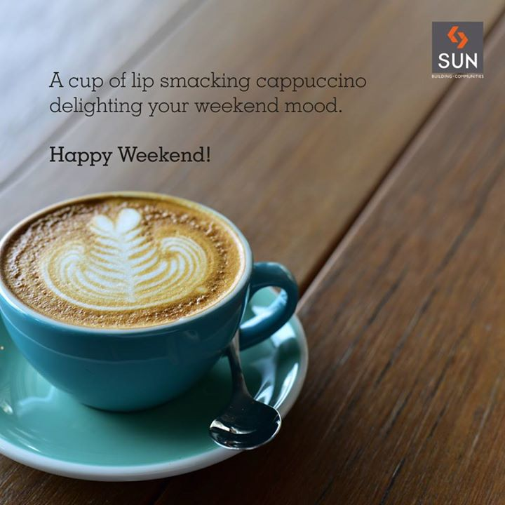 Sip cappuccino to fuel your weekend mood. A lovely weekend to all! #WeekendQuote #HappyWeekend #cappuccino