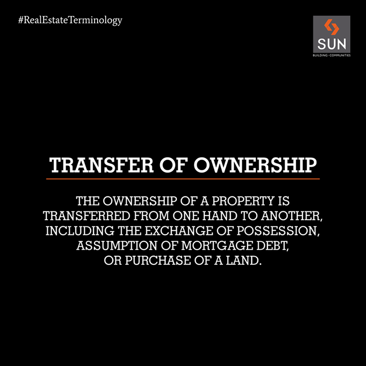 #RealEstateTerminology:  #TransferofOwnership is the purchase of a property