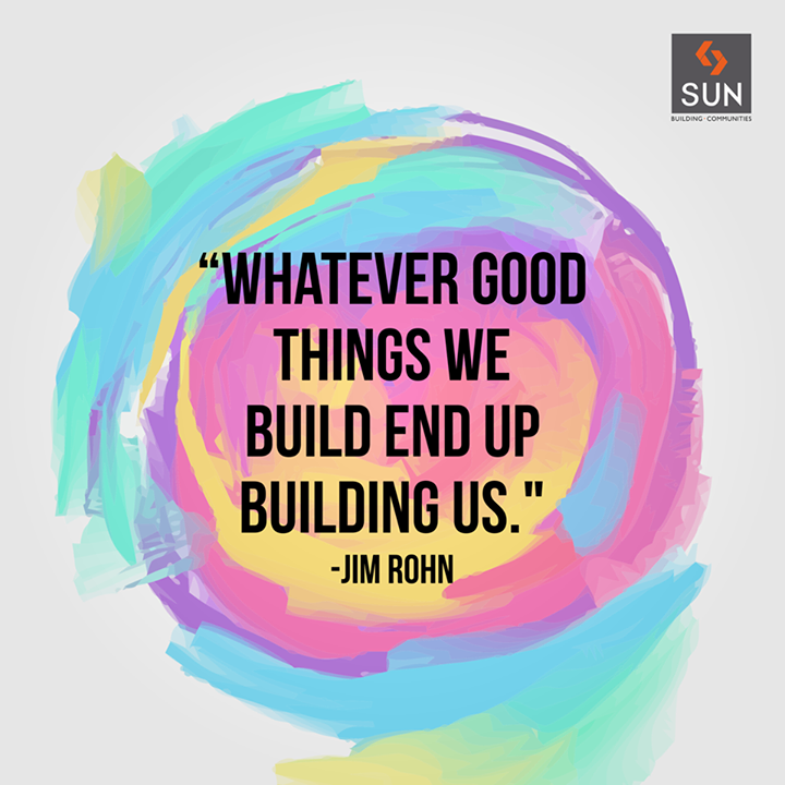 We believe in building our projects with our best efforts that help us win hearts of our customers and lift our brand's image.  #SunBuildersGroup #Quote