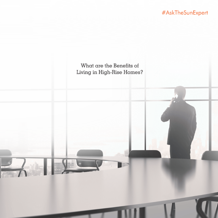 High-rises are generally located in premium neighbourhoods. It often has all amenities like gym, pool, play area and conference rooms. Not to forget, the great views that a high-rise has to offer. What is your take? #AskTheSunExpert