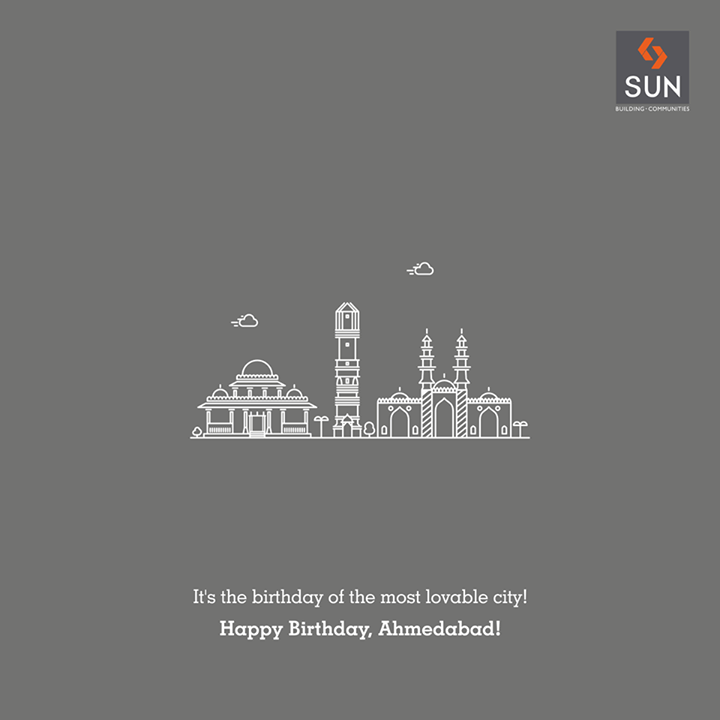 Wishing our beloved city, Ahmedabad, a very Happy Birthday! Proud to be a part of it.   #ahmedabad #birthday #Sunbuilders #realestate