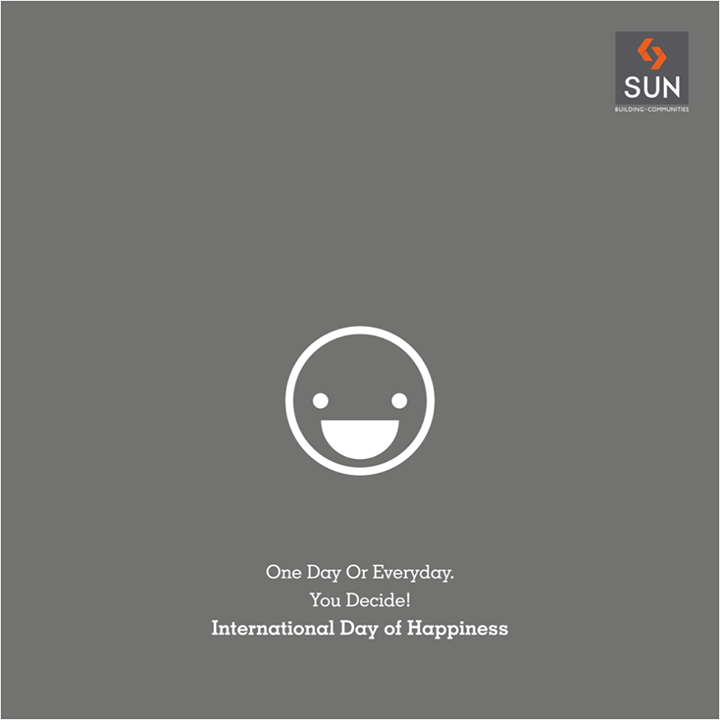 International Day of Happiness is celebrated to spread happiness and positivity across the world. Stay happy today and always. #Sunbuilders wish you all the happiness in life.   #sharehappiness #spreadhappiness