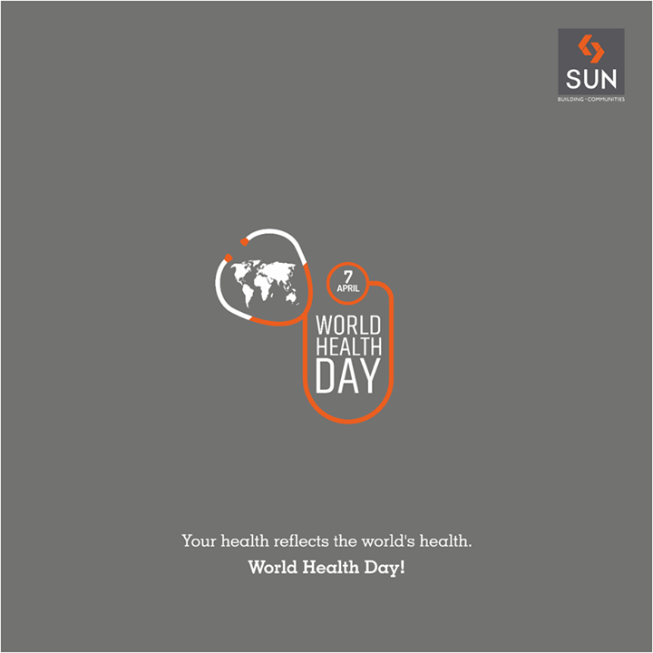 Stay healthy as every individual's health makes the world healthy.   #worldhealthday #yourhealth #worldhealth #sunbuilders #realestate
