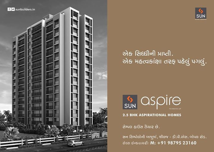 Take the first step towards your new life at Sun Aspire. Want to explore the beautiful 2.5 BHK aspirational homes?   Come take a visit as our sample flat is ready!  #sunbuilders #sunaspire #aspire #newlifestyle