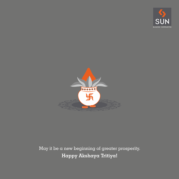 With all the blessings of God, may this day of Akshaya Tritiya bring you good luck, success and prosperity. Greetings on #AkshayaTrithiya #SunBuilders #realestate