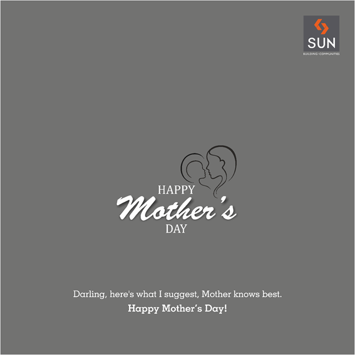 Here's to the person who builds our homes and bakes our food. Happy Mother's Day to all the caring women.   #mothersday #sunbuilders