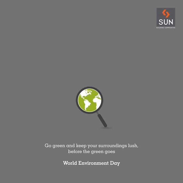 We don't have a Planet B. #SunBuilders Group comprehends it and takes steps to shelter and conserve the #environment. #WorldEnvironmentDay #WED