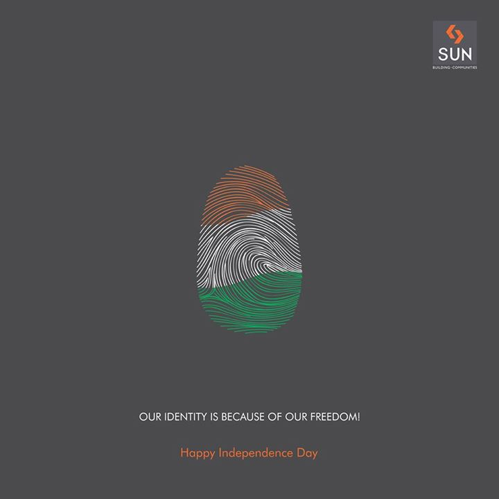 It took years of pain and suffering by millions of people to finally attain our hard-won freedom, from where we proudly derive our identity.  #IndependenceDay #Freedom #Identity #SunBuilders