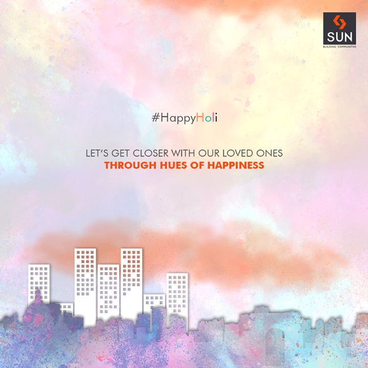 Let's get closer with our loved ones through hues of happiness.  #HappyHoli #Holihai #HoliFestival #IndianFestivals #Holi2018 #SunBuildersGroup #RealEstate #SunBuilders #Ahmedabad #Gujarat