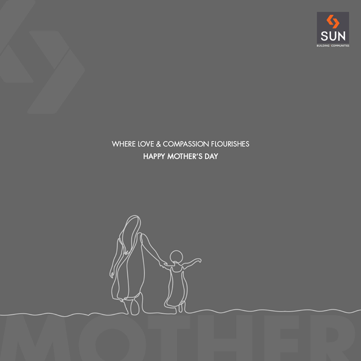 Where love & compassion flourishes!   #HappyMothersDay #MothersDay #MothersDay18 #SunBuildersGroup #RealEstate #SunBuilders #Ahmedabad #Gujarat