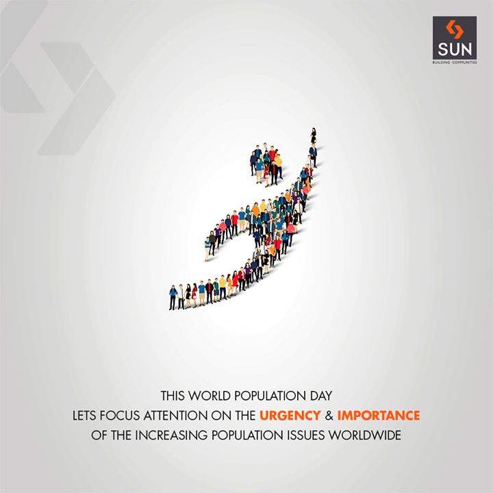 This #WorldPopulationDay Lets focus attention on the urgency & importance of the increasing population issues worldwide.  #PopulationDay #SunBuildersGroup #RealEstate #SunBuilders #Ahmedabad #Gujarat