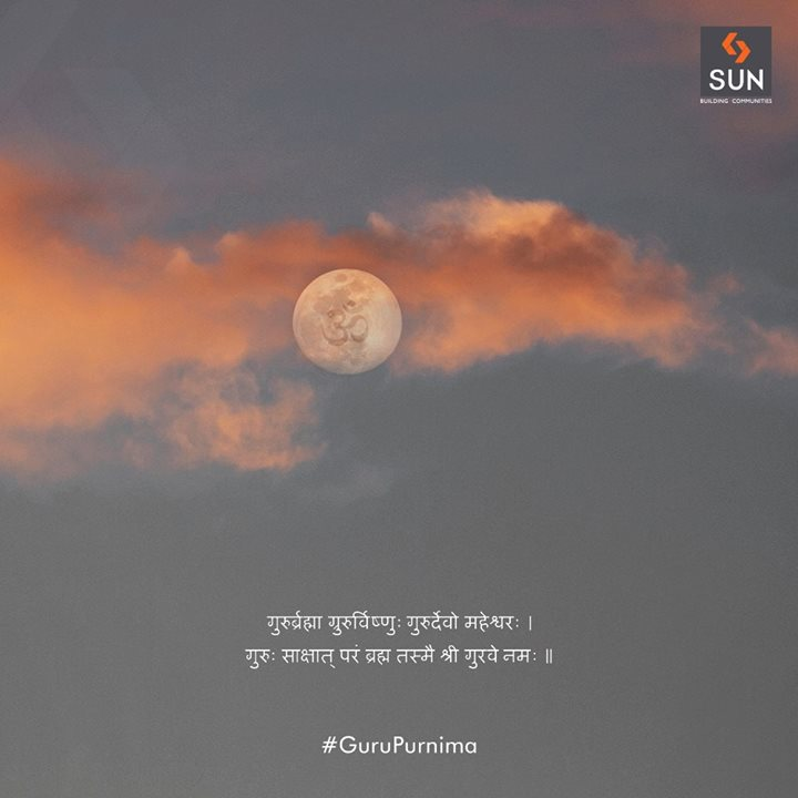 A guru is our source of enlightenment in our lives, happy Guru Purnima.  #SunBuildersGroup #SunBuilders #Ahmedabad #RealEstate #Gujarat #GuruPurnima #GuruPurnima2018 #GuruIsABlessing