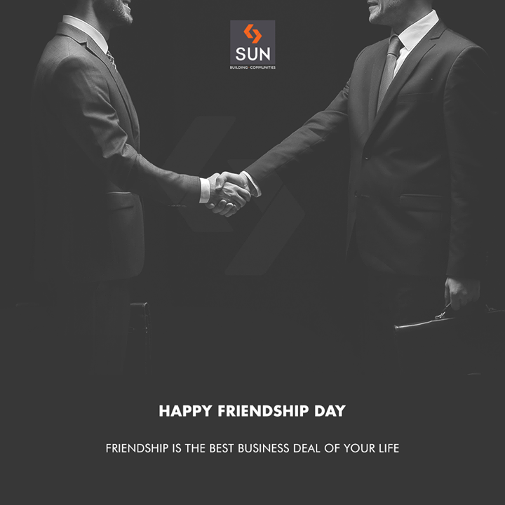 Friendship is the best business deal of your life.  #HappyFriendshipDay #FriendshipDay18 #FriendshipDay #FriendshipDayCelebration #Friendship #Friends #SunBuildersGroup #RealEstate #SunBuilders #Ahmedabad #Gujarat