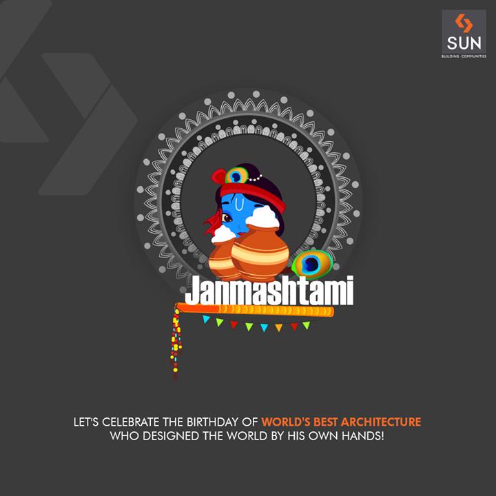 Celebrate the birthday of the world's best architecture!   #LordKrishna #Janmashtami #HappyJanmashtami #Janmashtami2018 #SunBuildersGroup #RealEstate #SunBuilders #Ahmedabad #Gujarat