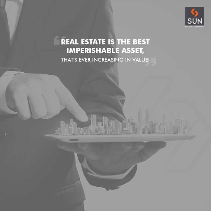 An imperishable asset!  #SunBuildersGroup #RealEstate #SunBuilders #Ahmedabad #Gujarat #RealEstateQuotes