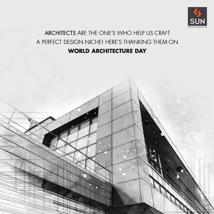 Architects are the one's who help us craft a perfect design niche! Here's thanking them on World Architecture day  #WorldArchitectureDay #ArchitectureDay2018 #ArchitectureDay #SunBuildersGroup #RealEstate #SunBuilders #Ahmedabad #Gujarat