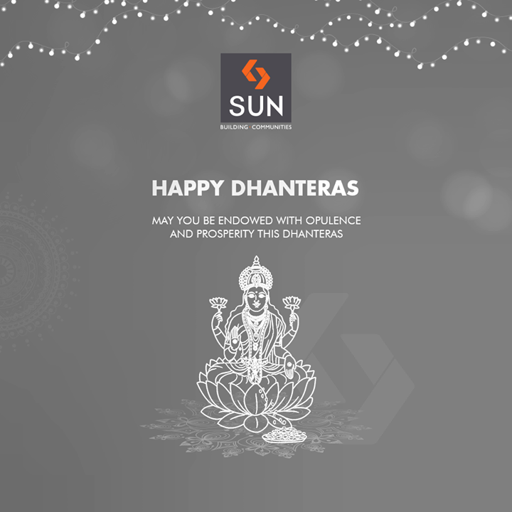 May you be endowed with opulence and prosperity this Dhanteras.  #Dhanteras #Dhanteras2018 #ShubhDhanteras #IndianFestivals #DiwaliIsHere #Celebration #HappyDhanteras #FestiveSeason #SunBuildersGroup #RealEstate #SunBuilders #Ahmedabad #Gujarat