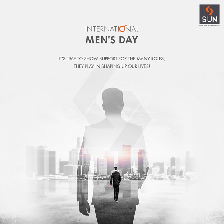 It's time to show support for the many roles, they play in shaping up our lives!  #InternationalMensDay #MensDay #MensDay2018 #SunBuildersGroup #RealEstate #SunBuilders #Ahmedabad #Gujarat
