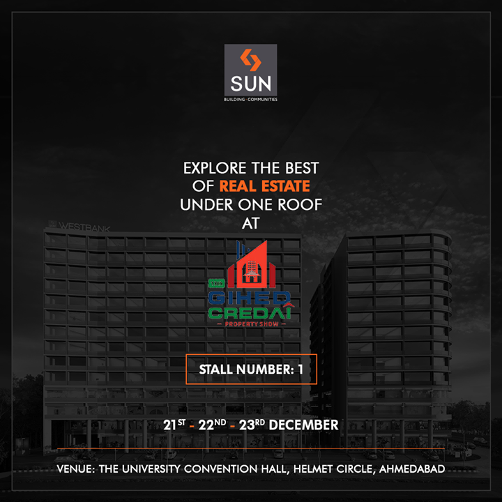 It's time to explore the best of real estate under a roof at GIHED Credai Property Show 2018!  #GIHED2018 #GIHEDPropertyShow #SunBuildersGroup #RealEstate #SunBuilders #Ahmedabad #Gujarat