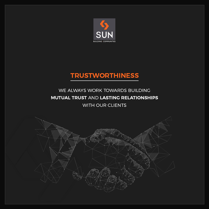 Working in accordance with achieving mutual trust & building lasting relations!  #SunBuilders #RealEstate #Ahmedabad #RealEstateGujarat #Gujarat