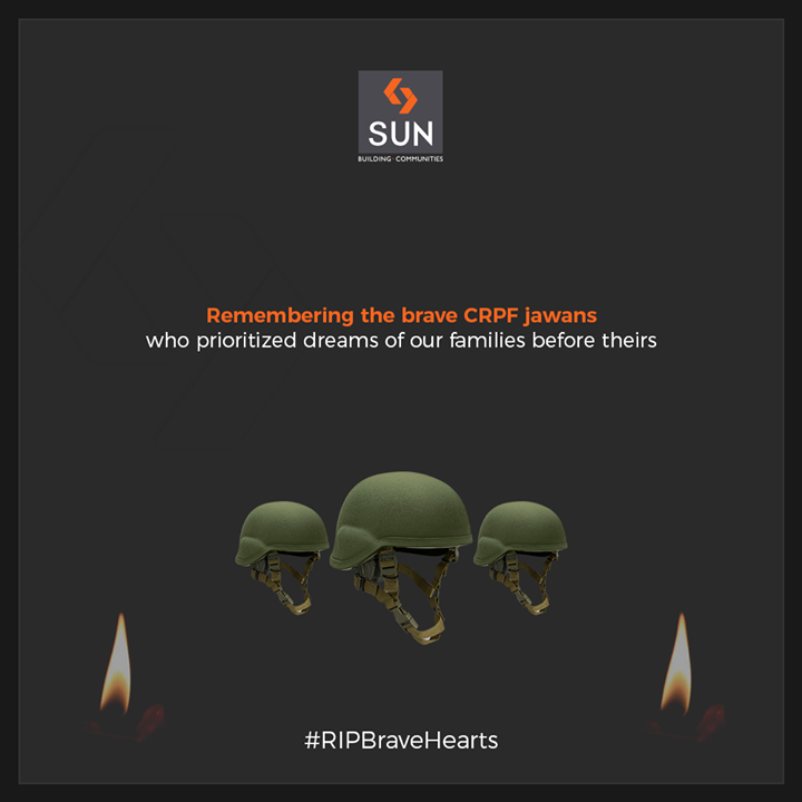 Remembering the brave CRPF jawans who prioritized dreams of our families before theirs!  #SunBuildersGroup #RealEstate #Gujarat #Ahmedabad #RIPBraveHearts #PulwamaAttack #CRPFJawans #PulwamaTerrorAttack #CRPF #BlackDay