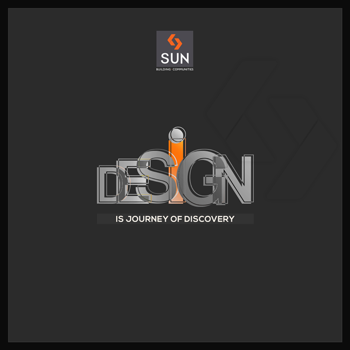 #Design is a wonderful journey of new discoveries!   #SunBuildersGroup #RealEstate #Gujarat #Ahmedabad