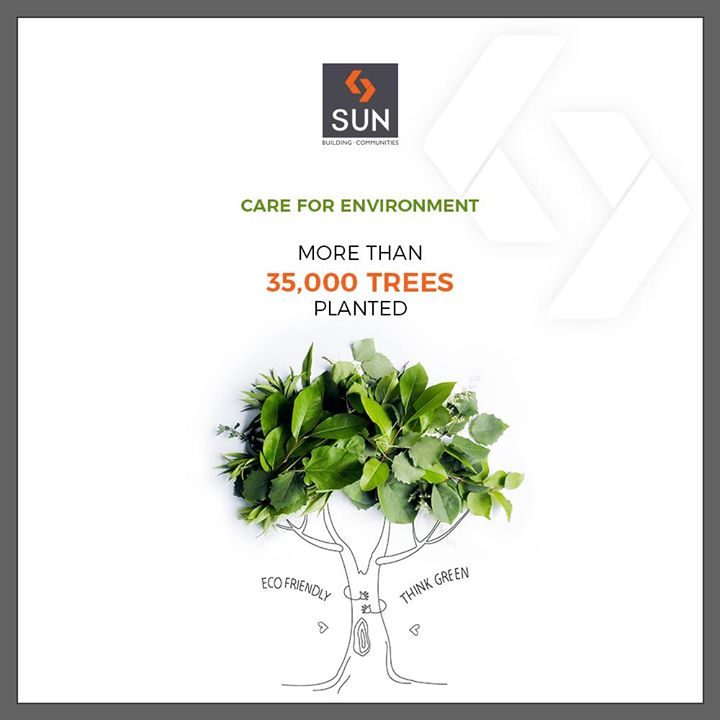 We vouch to do our part for the Environment, in this attempt we've planted over 35,000 trees!   #SunBuildersGroup #RealEstate #Gujarat #Ahmedabad