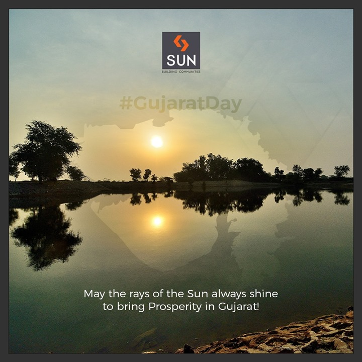 May the rays of the sun always shine to bring prosperity in Gujarat!  #GujaratDay #GujaratFoundationDay #SunBuilders #RealEstate #Ahmedabad #RealEstateGujarat #Gujarat