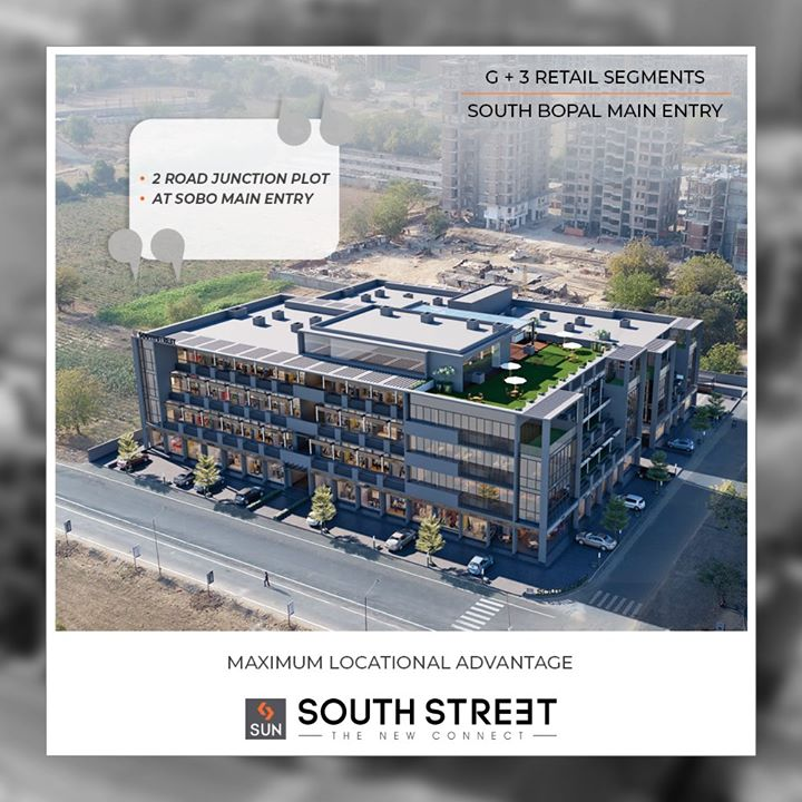 South street provides you with maximum locational advantage with lucrative connectivity at the #SoBo main entrance!  #SunSouthStreet #SouthBopal #SunBuildersGroup #Ahmedabad #Gujarat