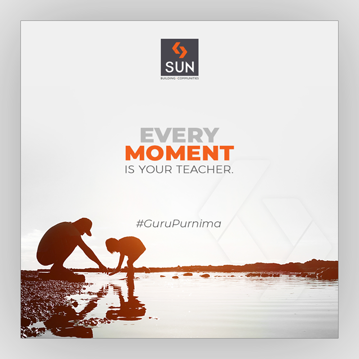 There is no better teacher than experience & time! Every moment teaches you something, make the most of it.  #GuruPurnima #GuruPurnima2019 #गुरुपुर्णिमा #IndianFestival #SunBuildersGroup #Ahmedabad #Gujarat