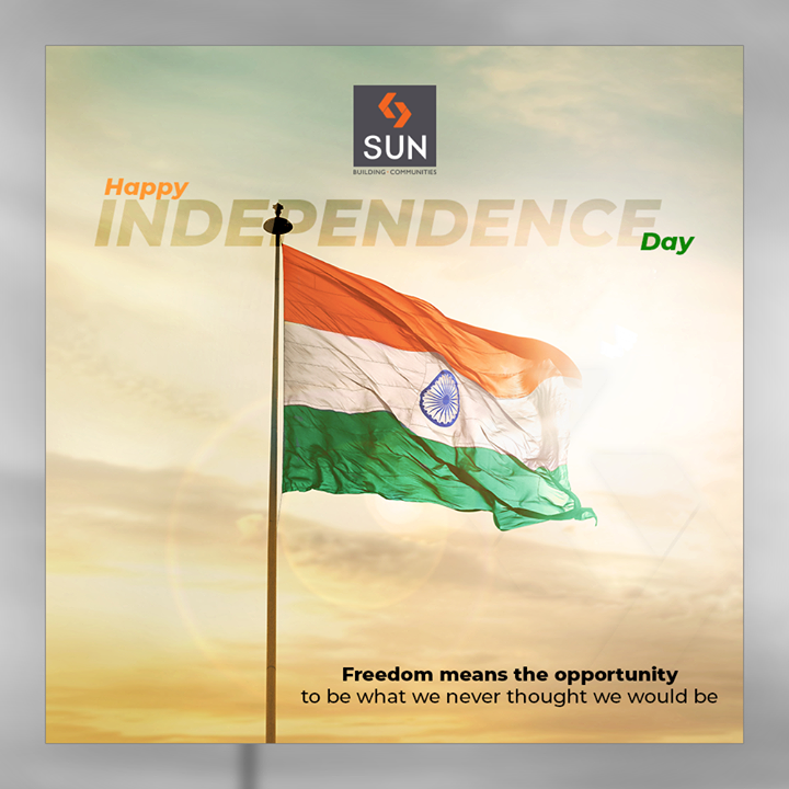Freedom means the opportunity to be what we never thought we would be  #HappyIndependenceDay #IndependenceDay19 #IndependenceDay #IndependenceWeek #Celebration #15thAugust #Freedom #India #SunBuildersGroup #Ahmedabad #Gujarat #RealEstate