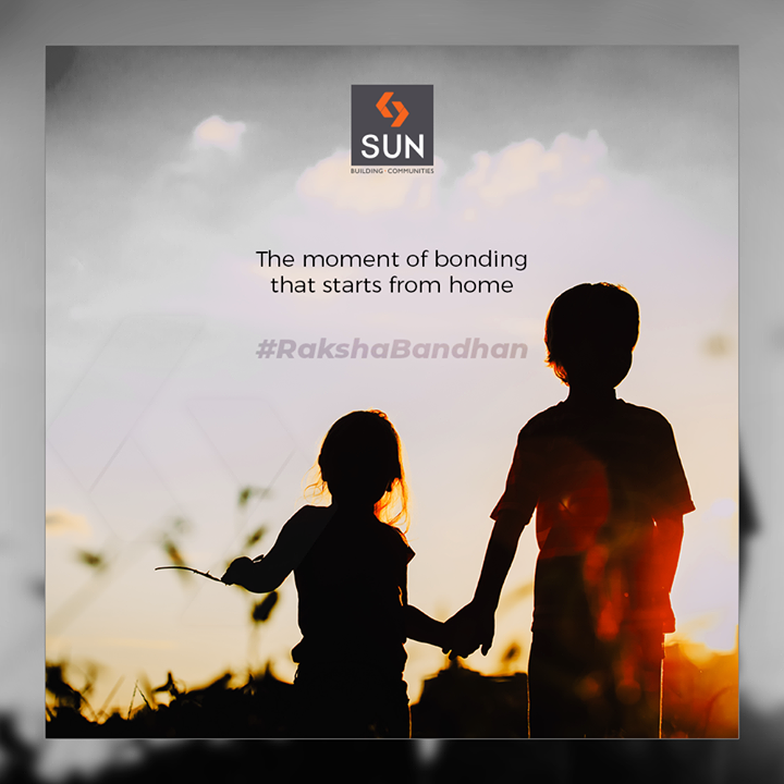 The moment of bonding that starts from home  #Rakshabandhan2019 #Rakshabandhan #HappyRakshabandhan #IndianFestivals #Celebrations #Festivities #SunBuildersGroup #Ahmedabad #Gujarat #RealEstate