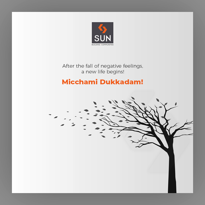 After the fall of negative feelings, a new life begins! Micchami Dukkadam!  #MicchamiDukkadam #Samvatsari #Samvatsari2019 #SunBuildersGroup #Ahmedabad #Gujarat #RealEstate #SunBuilders