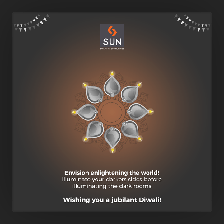 Envision enlightening the world! Illuminate your darkers sides before illuminating the dark rooms. Wishing you a jubilant Diwali!  #HappyDiwali #IndianFestivals #Celebration #Diwali #Diwali2019 #FestivalOfLight #FestivalOfJoy #SunBuildersGroup #Ahmedabad #Gujarat #RealEstate #SunBuilders