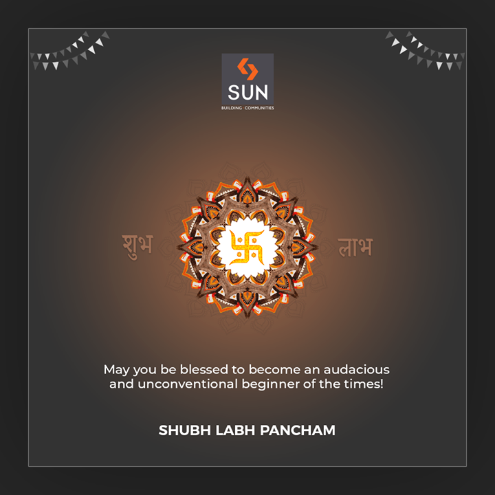 May you be blessed to become an audacious and unconventional beginner of the times!  #HappyLabhPancham #ShubhLabhPancham #LabhPancham2019 #LabhPancham #Celebration #FestiveSeason #IndianFestivals #Diwali2019 #SunBuildersGroup #Ahmedabad #Gujarat