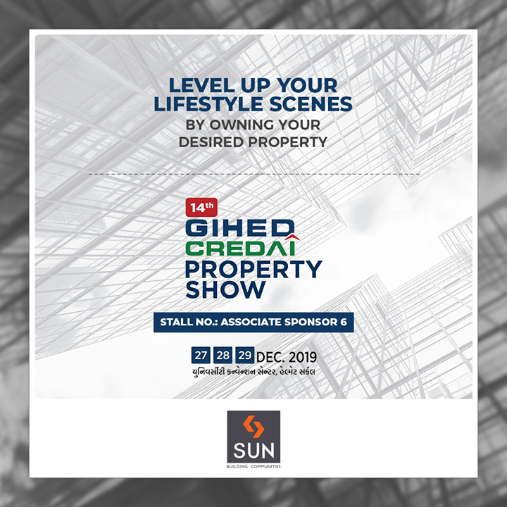 Level up your lifestyle scenes by owning your desired property.  #VisitUs #PropertyShow #GIHED #CREDAI #SunBuildersGroup #Ahmedabad #Gujarat #RealEstate
