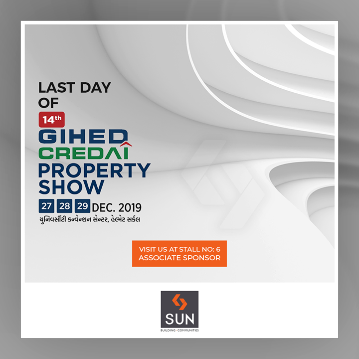 Last day of GIHED Credai Property Show!  #VisitUs #PropertyShow #GIHED #CREDAI #PropertyShowGIHED2019 #GIHED2019 #SunBuildersGroup #Ahmedabad #Gujarat #RealEstate