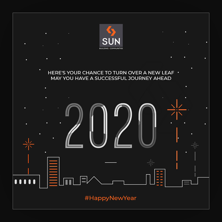 Here's your chance to turn over a new leaf, May you have a successful journey ahead  #NewYear2020 #HappyNewYear #NewYear #Happiness #Joy #2k20 #Celebration  #SunBuildersGroup #Ahmedabad #Gujarat #RealEstate