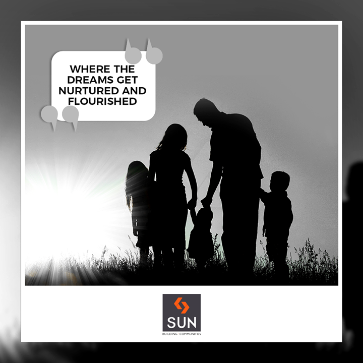 Where the dreams get nurtured and flourished   #SunBuildersGroup #RealEstate #Ahmedabad #Gujarat