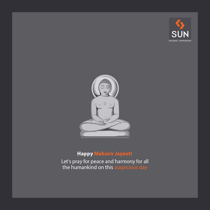Let's pray for peace and harmony for all the humankind on this auspicious day  #HappyMahavirJayanti #SunBuildersGroup #Ahmedabad #Gujarat #RealEstate