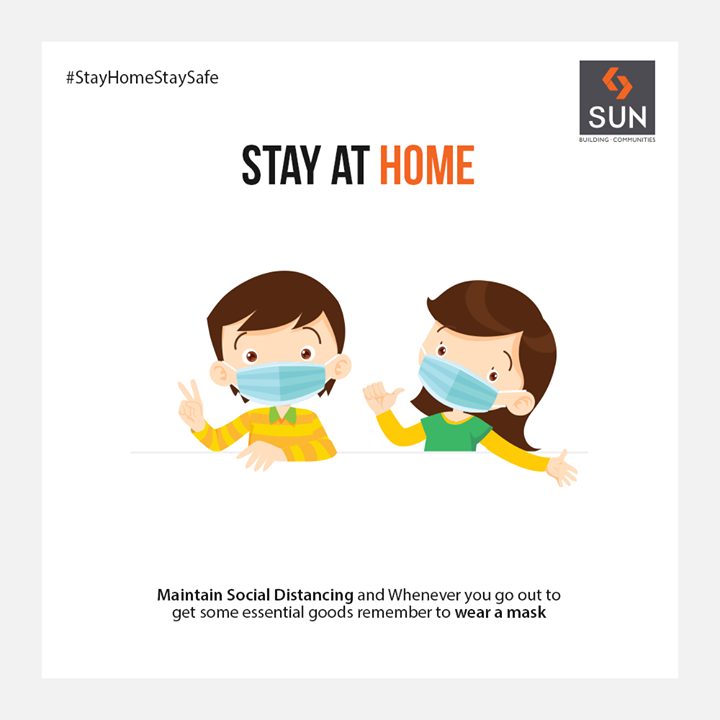 Maintain Social Distancing and Whenever you go out to get some essential goods remember to wear a mask  #StaySafeStayHealthy #SunBuildersGroup #Ahmedabad #Gujarat #RealEstate