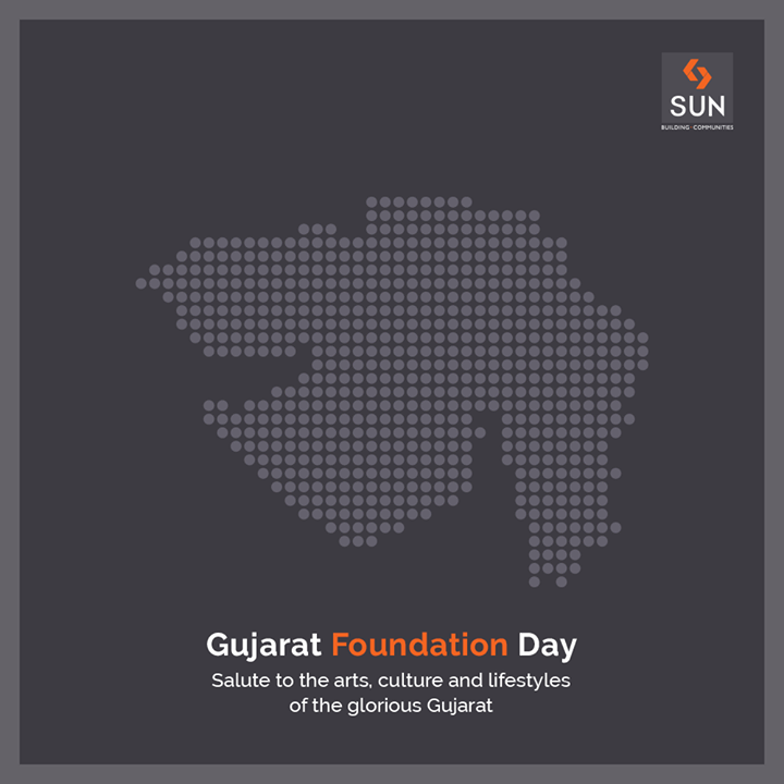 Salute to the arts, culture and lifestyles of the glorious Gujarat  #GujaratDay #StaySafe #StayHealthy #SunBuildersGroup #Ahmedabad #Gujarat #RealEstate #StayHome