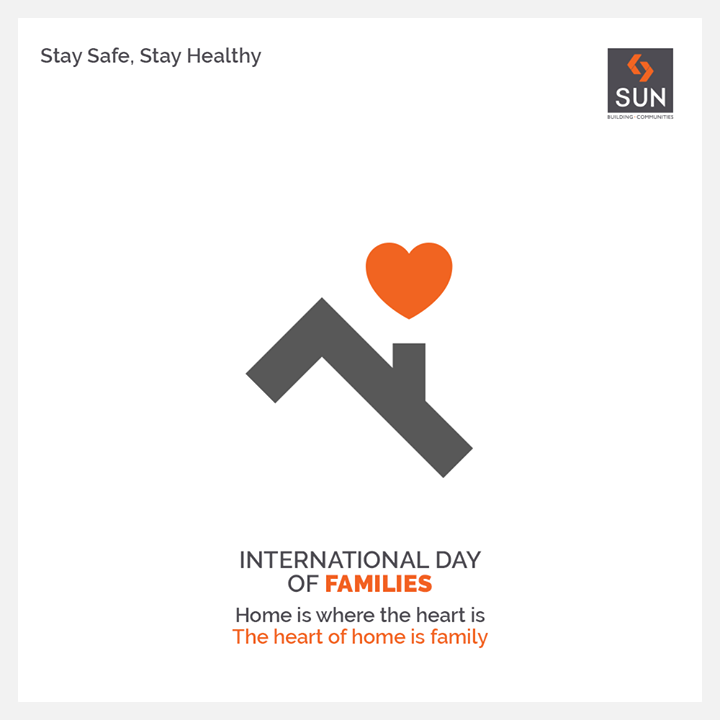 Home is where the heart is. The heart of home is family  #InternationalDayofFamilies #StaySafe #StayHealthy #SunBuildersGroup #Ahmedabad #Gujarat #RealEstate #StayHome