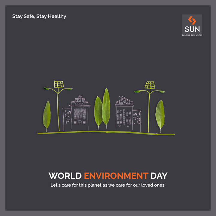 Let's care for this planet as we care for our loved ones.  #WorldEnvironmentDay #StaySafe #StayHealthy #SunBuildersGroup #Ahmedabad #Gujarat #RealEstate #StayHome